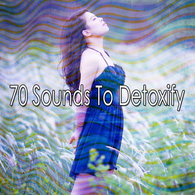70 Sounds to Detoxify
