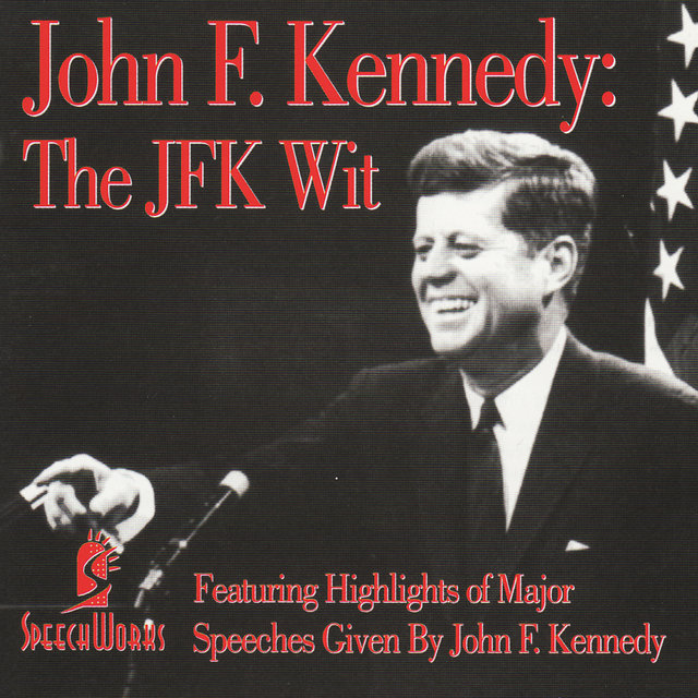 John F. Kennedy: The JFK Wit