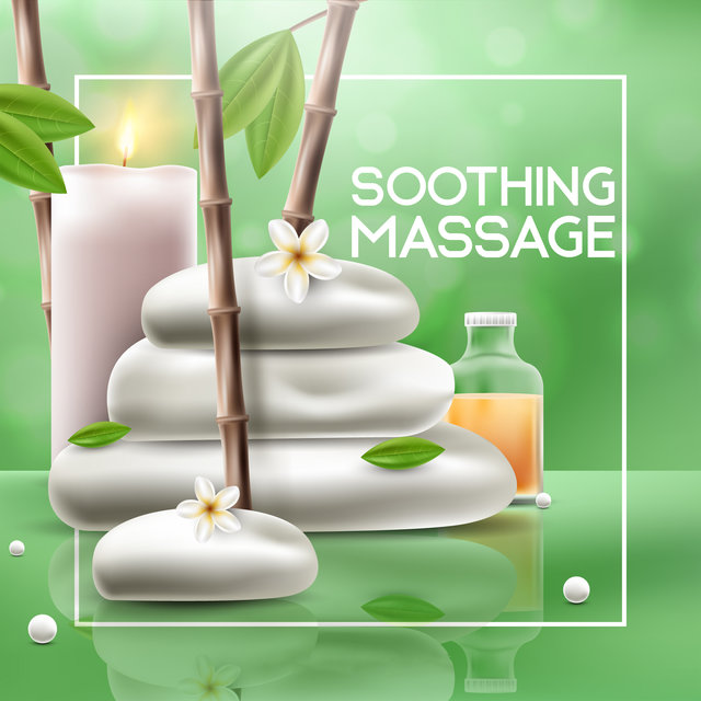 Soothing Massage: Soft Instrumental Music for Spa Treatments