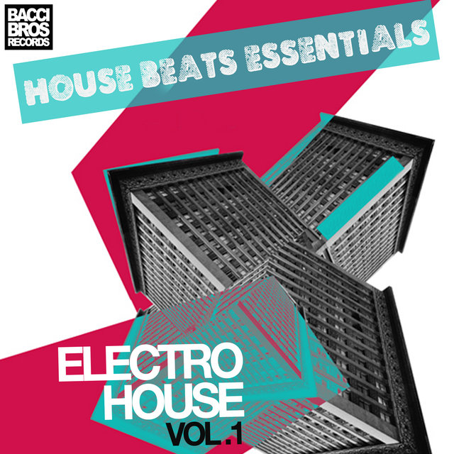House Beats Essentials: Electro House - Vol. 1