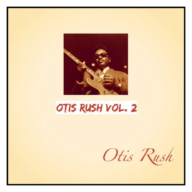 Otis Rush, Vol. 2