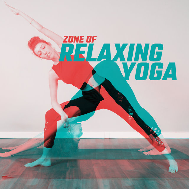 Zone of Relaxing Yoga – Blissful Yoga, Meditation Music Zone, Mindfulness Ambient Sounds