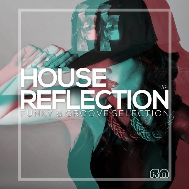 House Reflection - Funky & Groove Selection #2