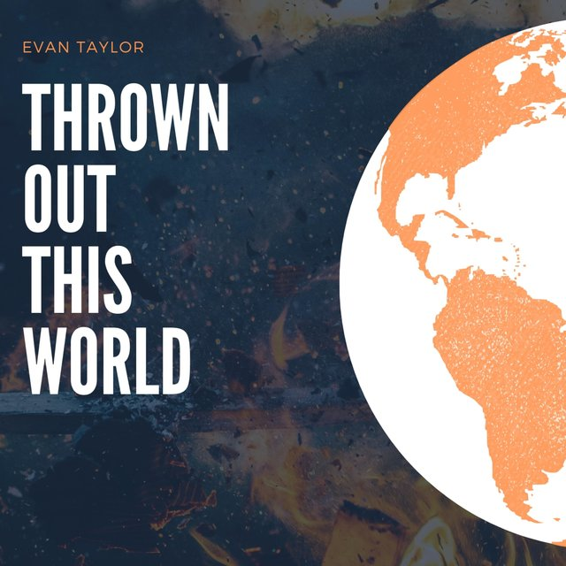 Thrown Out This World