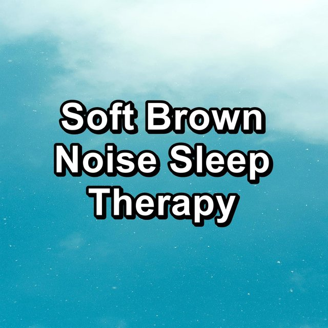 Soft Brown Noise Sleep Therapy