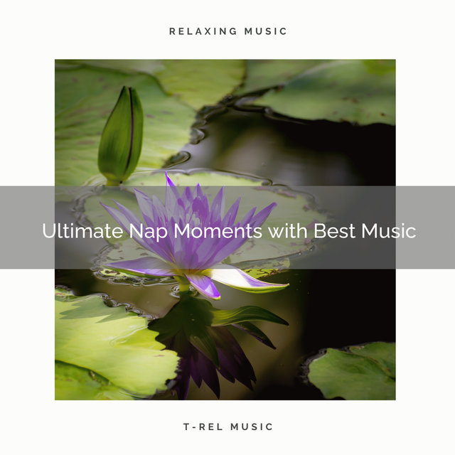 2020 Best: Ultimate Nap Moments with Best Music