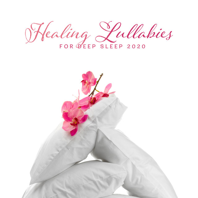 Healing Lullabies for Deep Sleep 2020