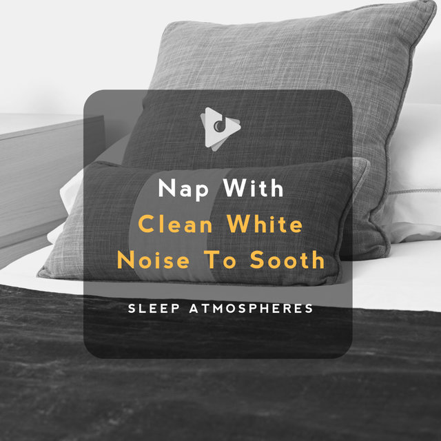 Nap With Clean White Noise To Sooth