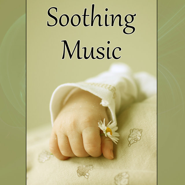 Soothing Music – Calm Your Baby, Background Music for Reading, Relaxing Piano Music Lullabies to Help Relaxation