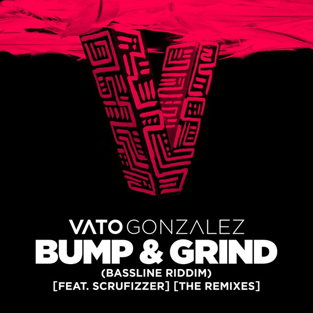 Bump & Grind (Bassline Riddim) [feat. Scrufizzer] [The Remixes]
