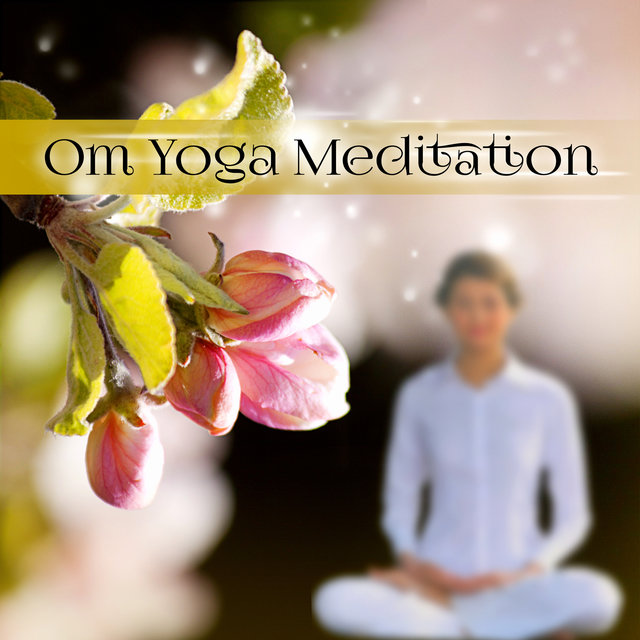 Om Yoga Meditation - Therapy Music for Self Improvement and Spiritual Awakening