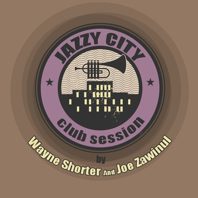 JAZZY CITY - Club Session by Wayne Shorter And Joe Zawinul