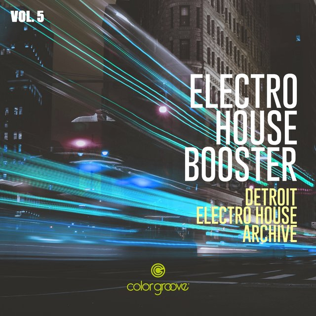 Electro House Booster, Vol. 5 (Detroit Electro House Archive)