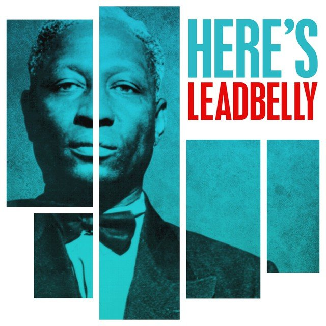 Here's Leadbelly