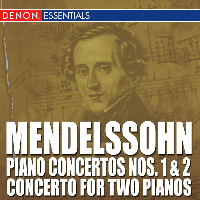 Mendelssohn: Piano Concertos Nos. 1 & 2 - Concerto for Two Pianos