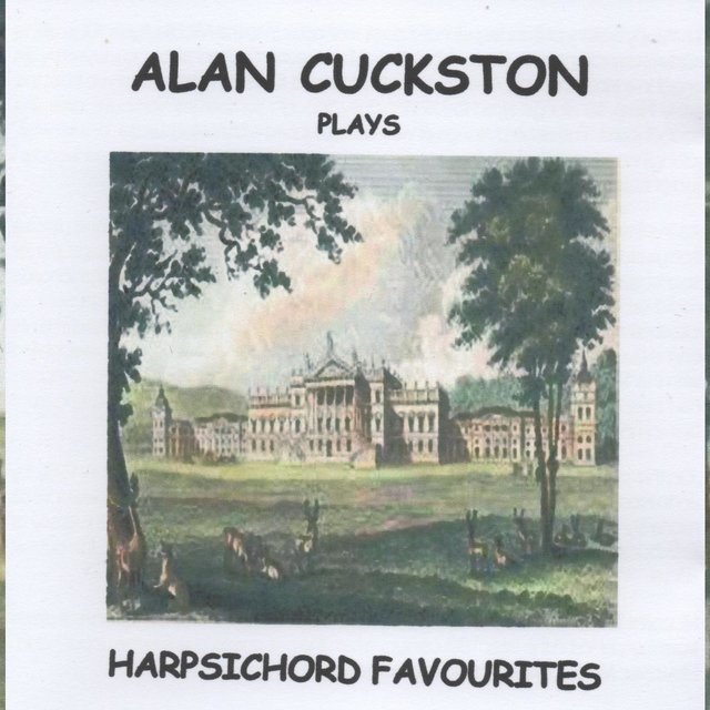 Alan Cuckston plays Harpsichord Favourites