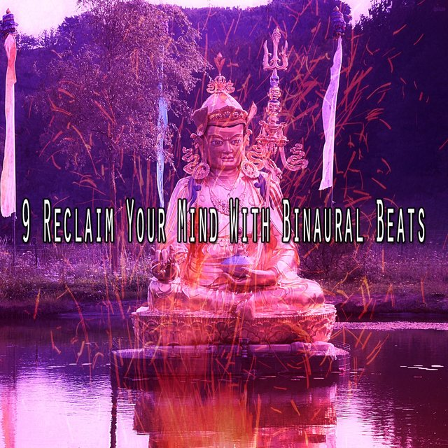 9 Reclaim Your Mind with Binaural Beats