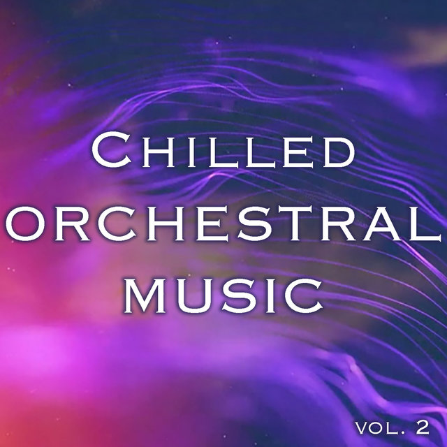 Chilled Orchestral Music vol. 2