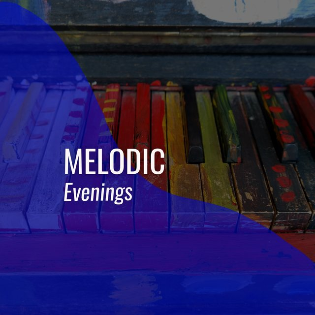 # Melodic Evenings