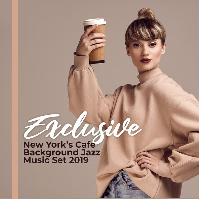 Exclusive New York's Cafe Background Jazz Music Set 2019