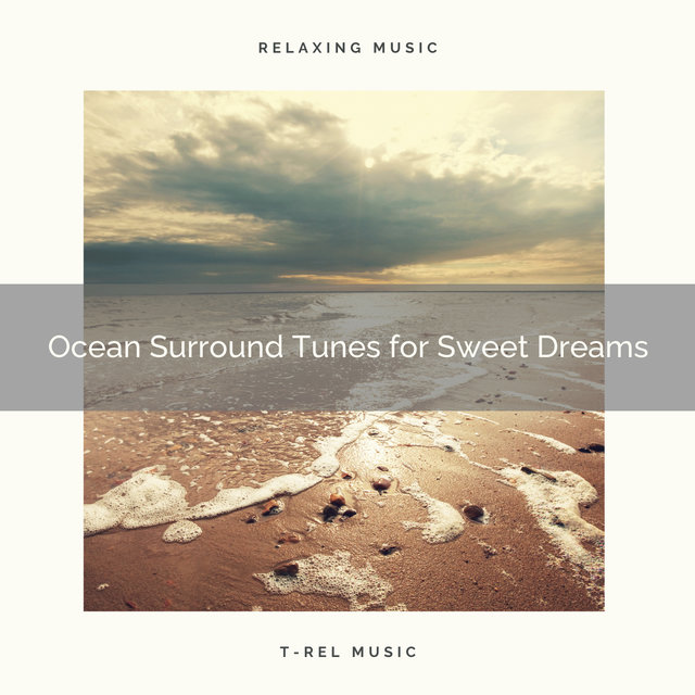 Ocean Surround Tunes for Sweet Dreams
