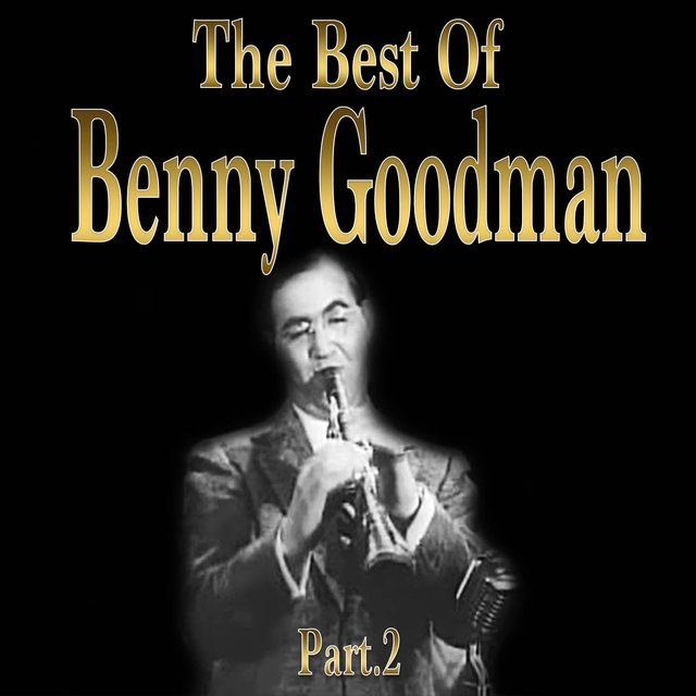 The Best of Benny Goodman, Part II