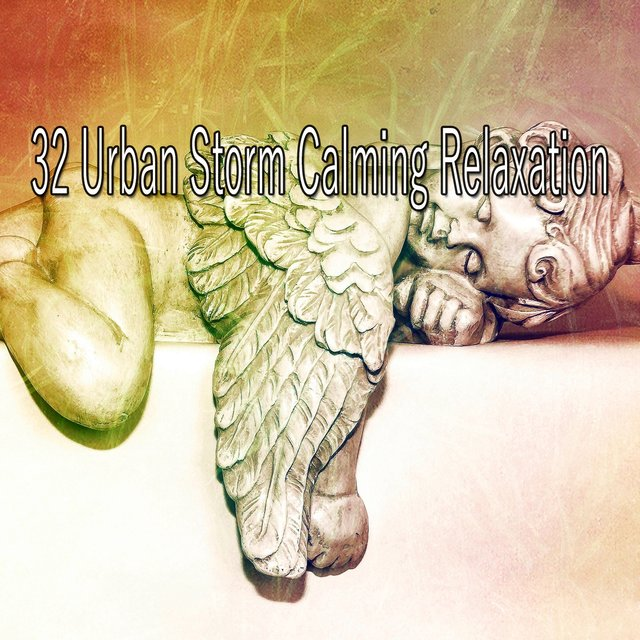 32 Urban Storm Calming Relaxation