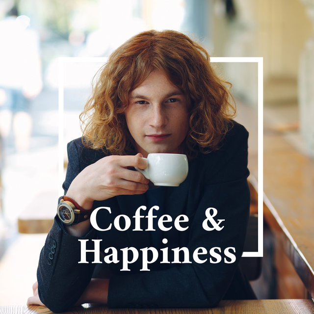 Coffee & Happiness - Instrumental Jazz Collection Dedicated to Coffee Shops