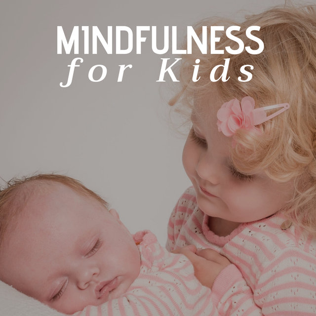 Mindfulness for Kids - Relaxation Meditation Music