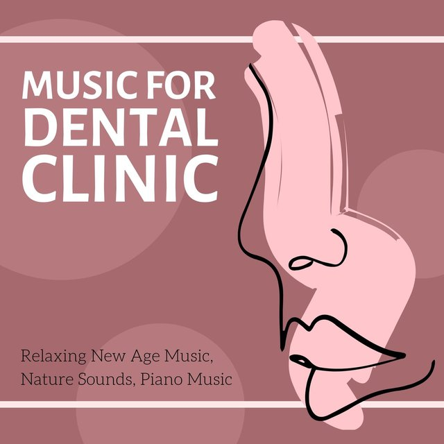 Music for Dental Clinic: Relaxing New Age Music, Nature Sounds, Piano Music