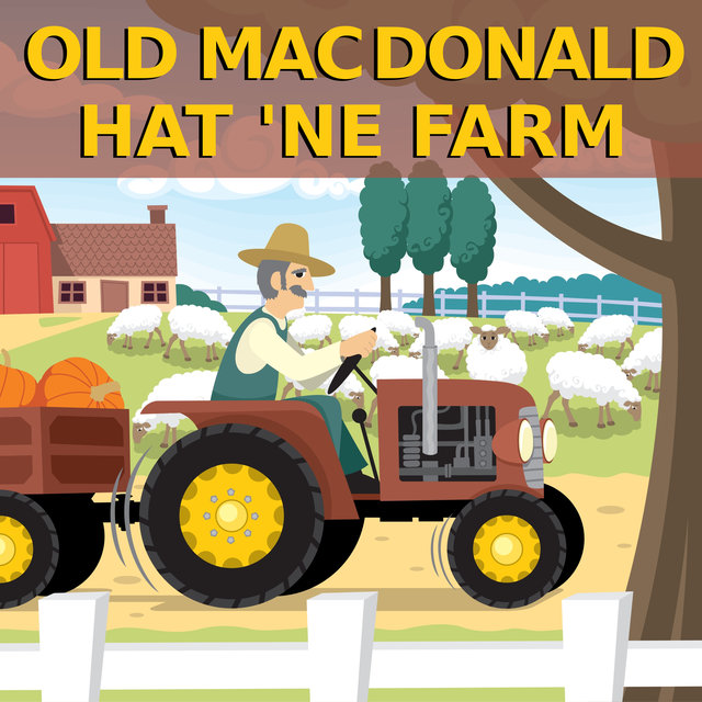 Old MacDonald hat 'ne Farm