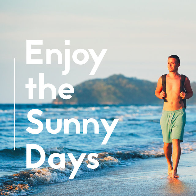 Enjoy the Sunny Days - Chill Out 2020, Relaxing Sounds, Deep Vibes, Summer Music, Relax, Lounge