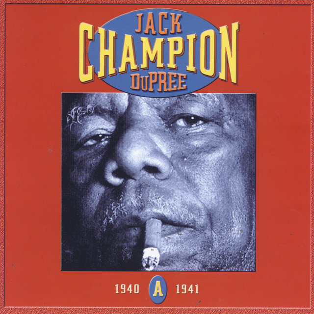 Champion Jack Dupree: CD A- 1940-1941