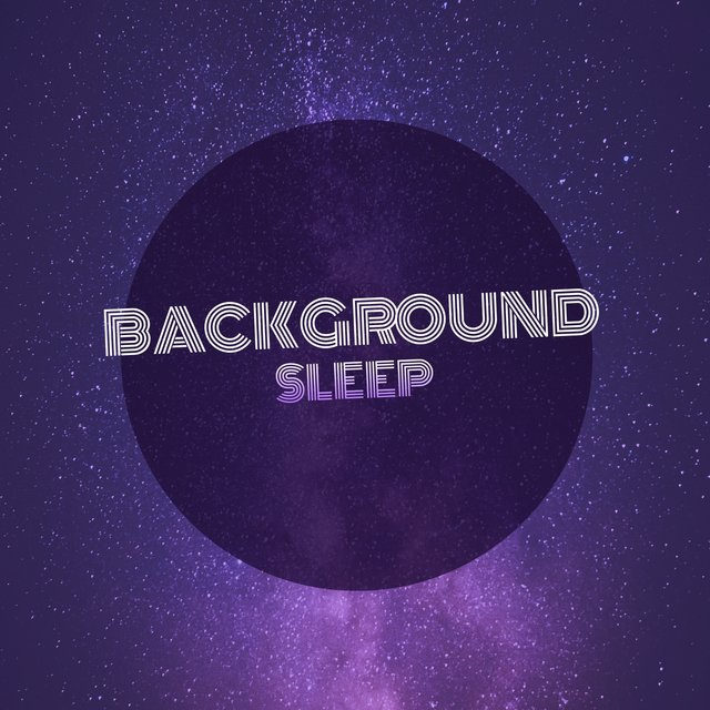 # 1 Album: Background Sleep