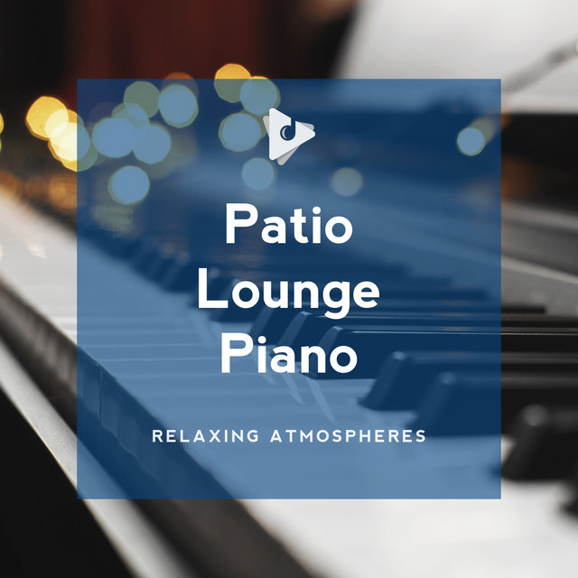Patio Lounge Piano