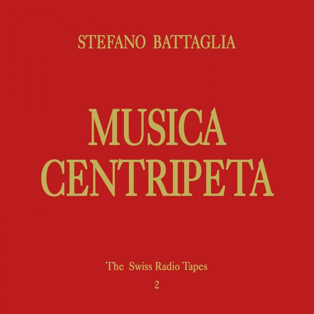 Musica Centripeta (The Swiss Radio Tapes 2)
