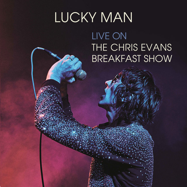 Lucky Man (Live on The Chris Evans Breakfast Show)