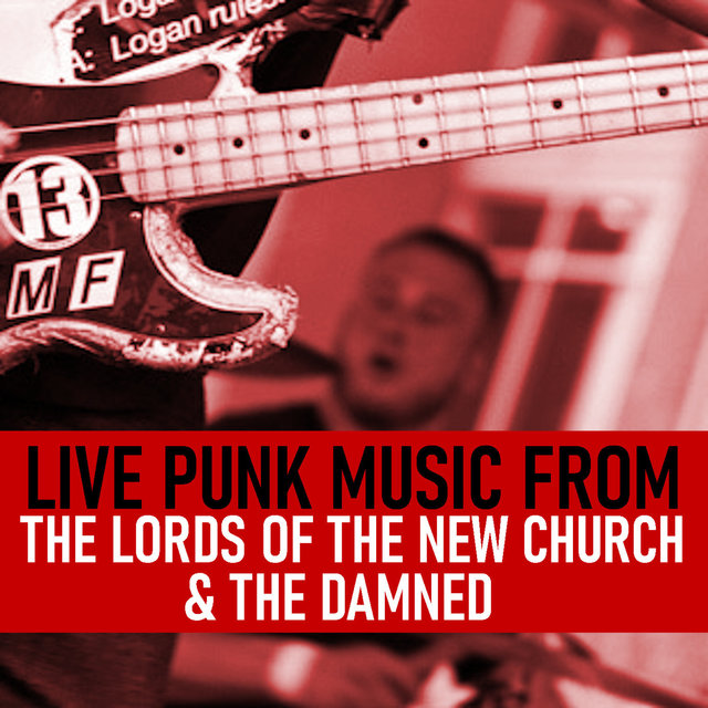 Live Punk Music From The Lords Of The New Church & The Damned