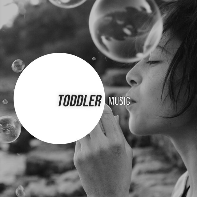 """ Atmospheric Toddler Music """