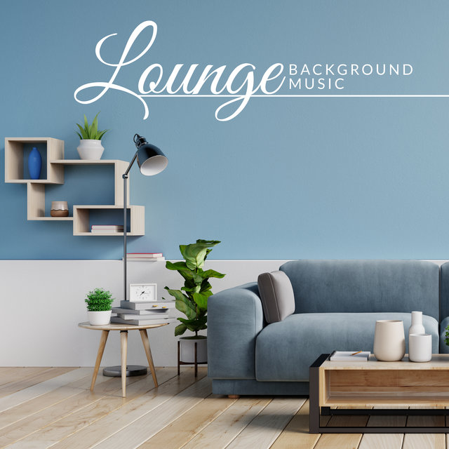 Lounge Background Music – Soothing Jazz Tunes 2020