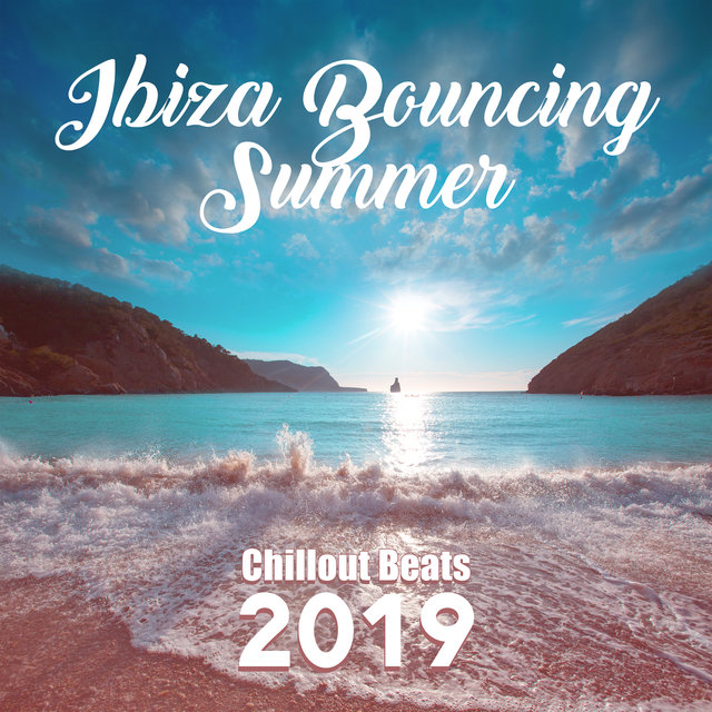 Ibiza Bouncing Summer Chillout Beats 2019