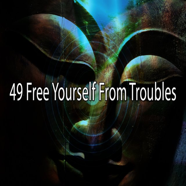 49 Free Yourself from Troubles