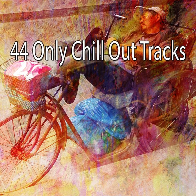 44 Only Chill out Tracks