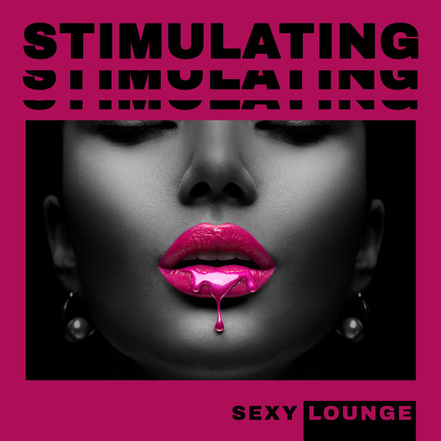 Stimulating Sexy Lounge – Erotic Chillout Music Compilation