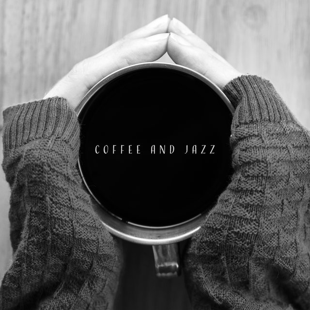 Coffee and Jazz – Morning Relaxation, Instrumental Smooth Jazz, Start Day with Positive Attitude, Good Mood