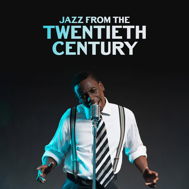 Jazz from the Twentieth Century: Saxophone, Guitar, Piano, Swing Jazz, Retro Jazz