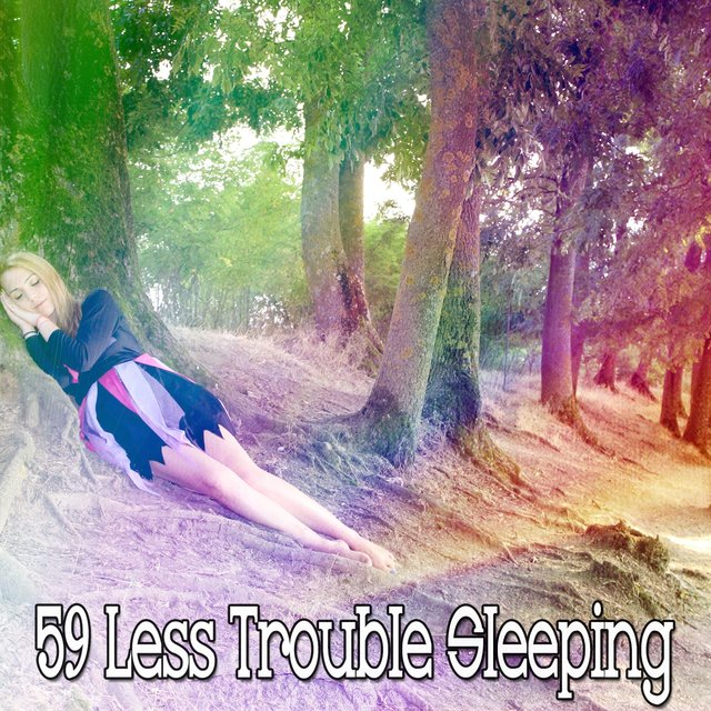 59 Less Trouble Sleeping