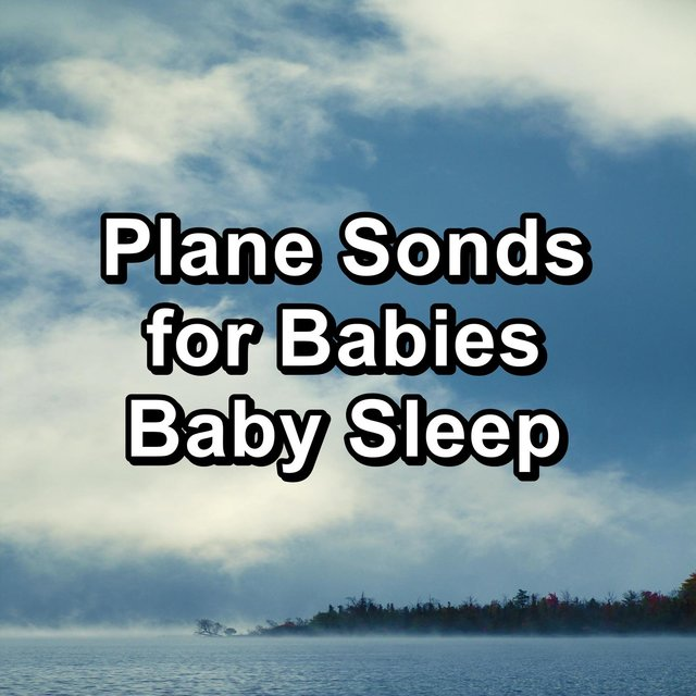 Plane Sonds for Babies Baby Sleep