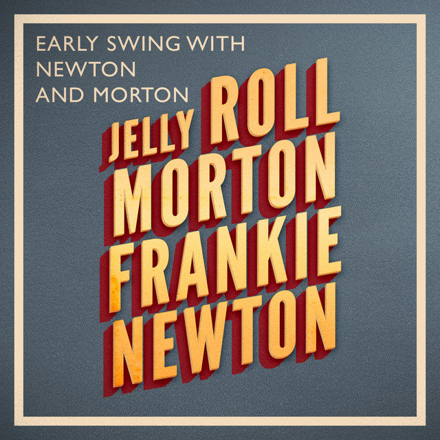 Early Swing with Newton and Morton