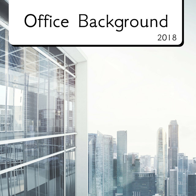 Office Background 2018 - New Age Instrumental Music
